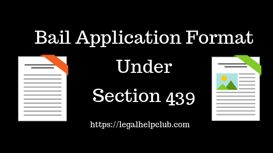 Bail Application format under section 439 of the code of the criminal procedure