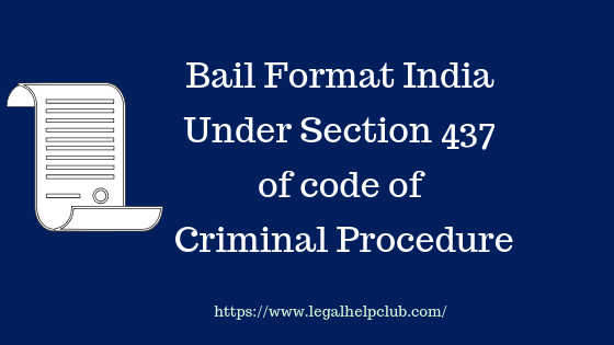 Bail Format India - Section 437 _ criminal Procedure