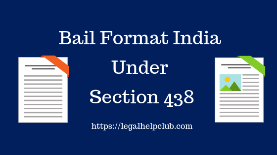 Bail format India under section 438 of the code of the criminal procedure