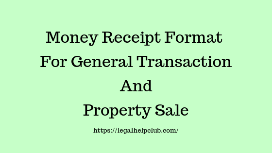 Money Receipt Format For General Transaction and Property Sale