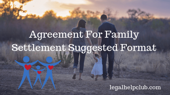 Agreement for family Settlement Suggested Format
