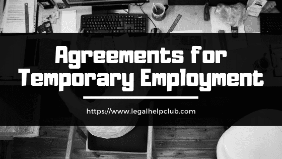 Agreements for Temporary Employment by Legal help Club