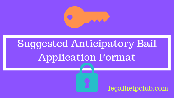 Anticipatory Bail Application Format India by legalhelpclub