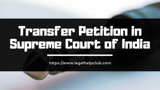 Transfer Petition in Supreme Court of India