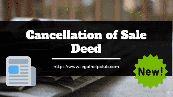 Cancellation of Sale deed by Legal help Club