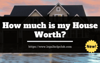 How much is my House Worth Legal help club