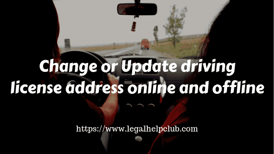 How to change the driving license address online & offline?