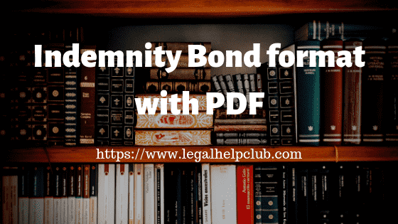 indemnity Bond Format with PDF by Legal help Club